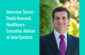 Interview Series: David Hancock of InterSystems on shared care records