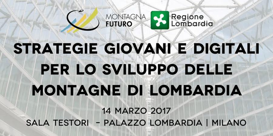 Montagna Futuro : il progetto di Regione Lombardia