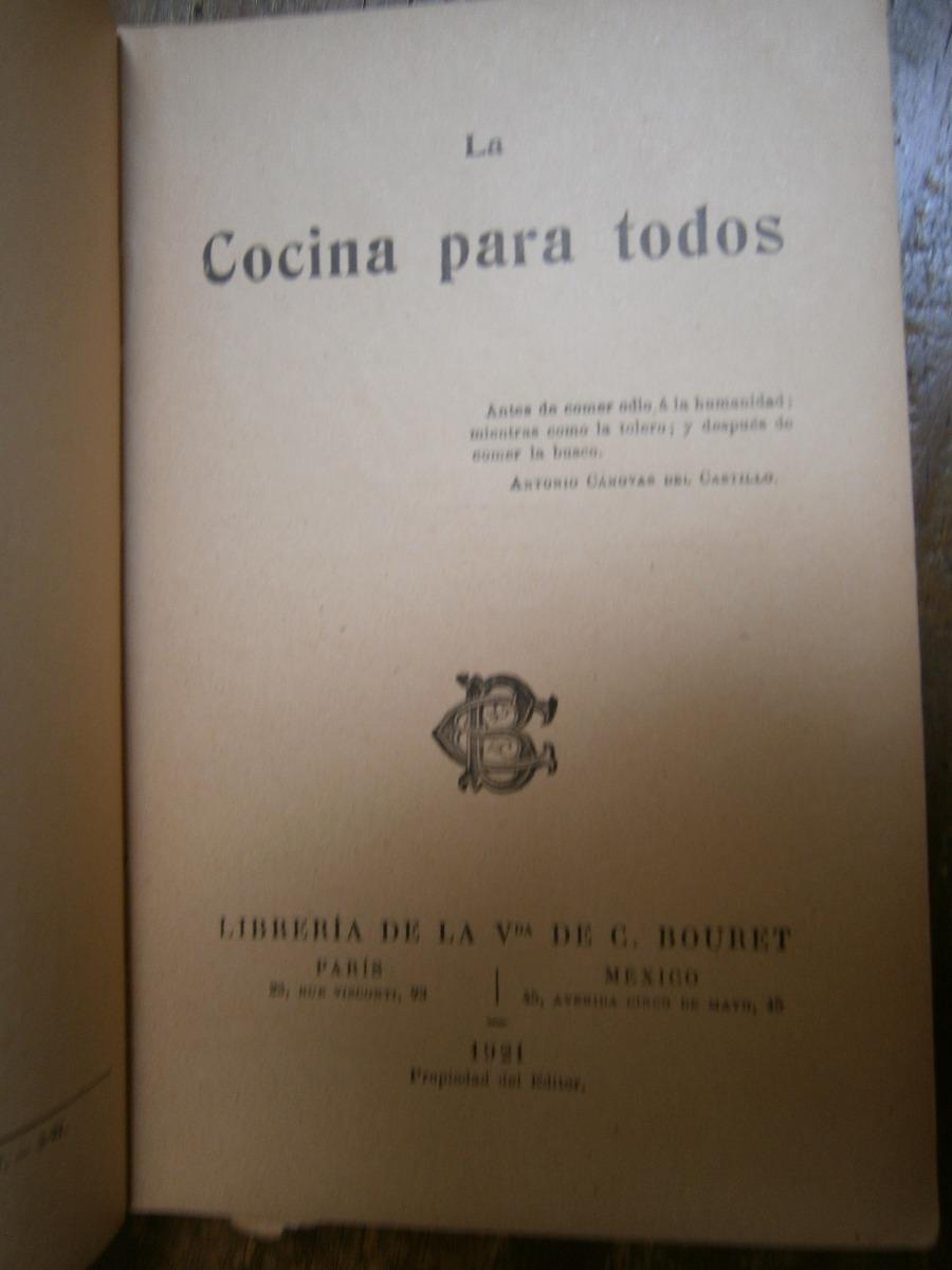 La Cocina Para Todos Mexico 1921 Viuda De Bouret Muy Raro