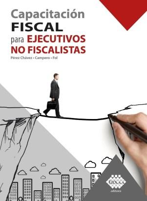 Resultado de imagen para CAPACITACIÓN FISCAL PARA EJECUTIVOS NO FISCALES LIBRO