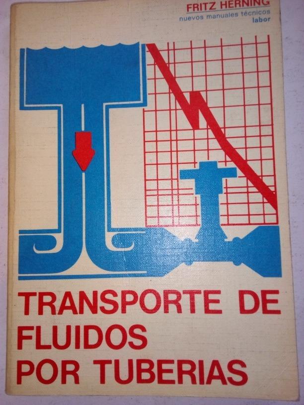 Libro Transporte De Fluidos Por Tuberas Fritz Herning