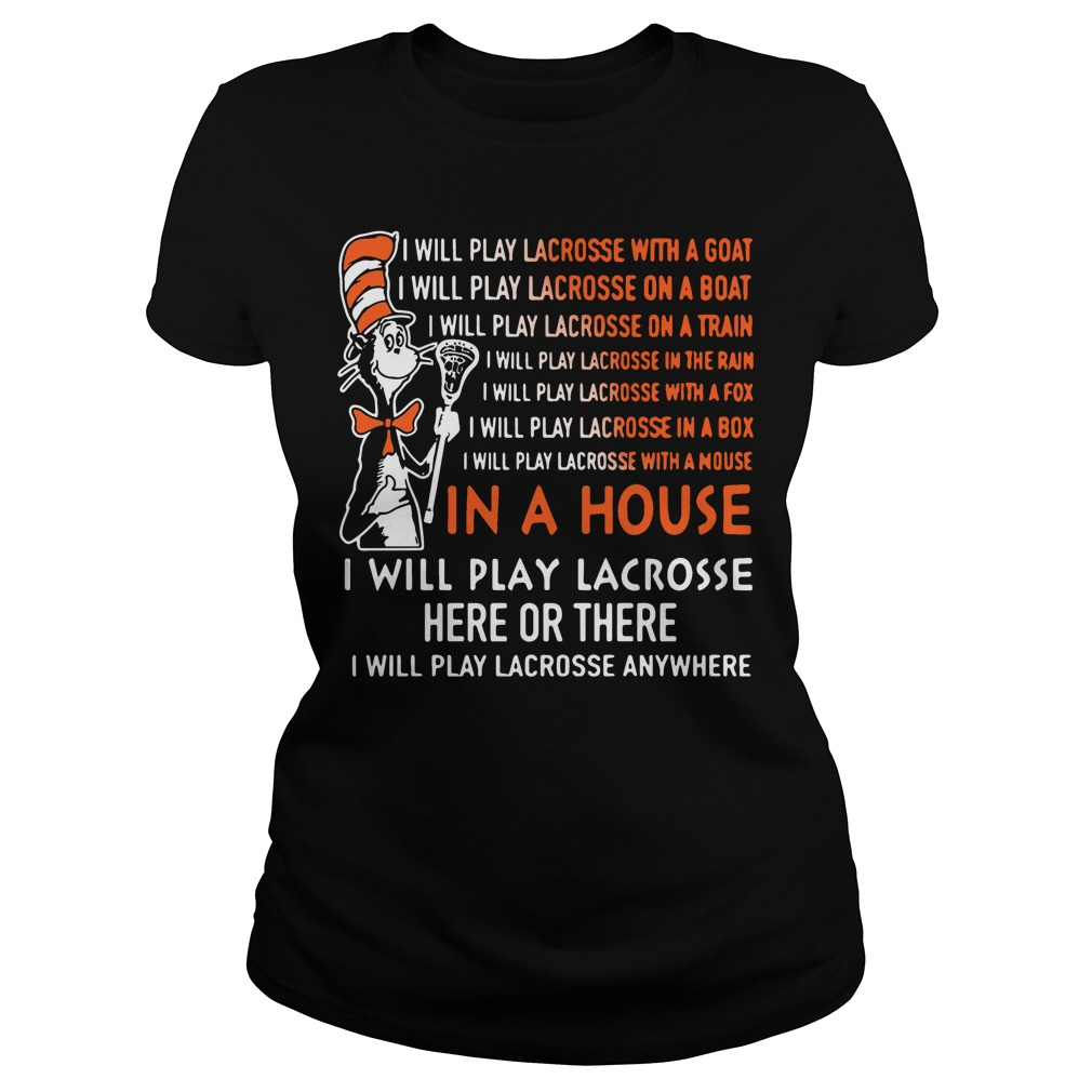 Dr Seuss: I will play lacrosse here or there Ladies tee