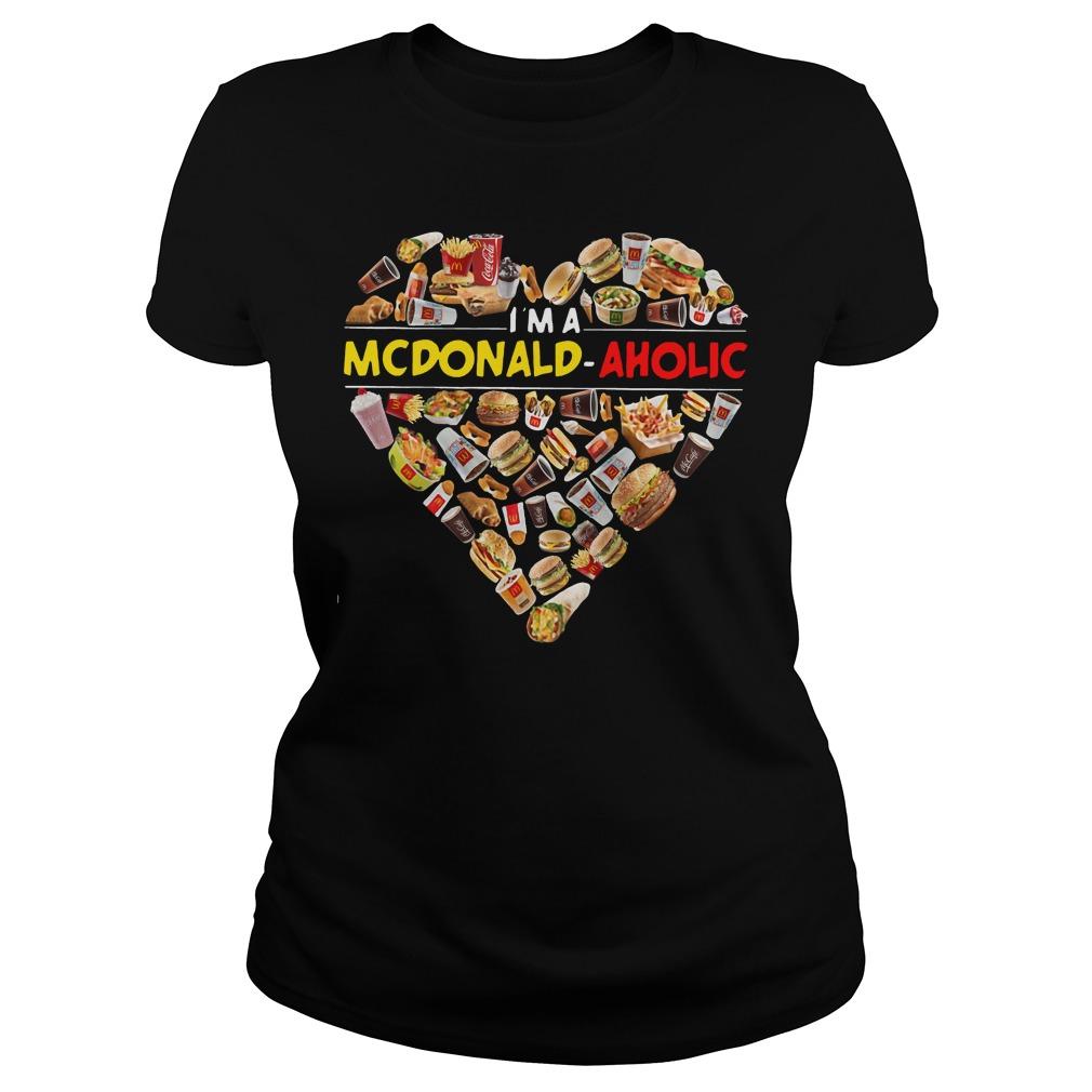 I'm a Mcdonald-Aholic – Mcdonald Aholic Ladies tee
