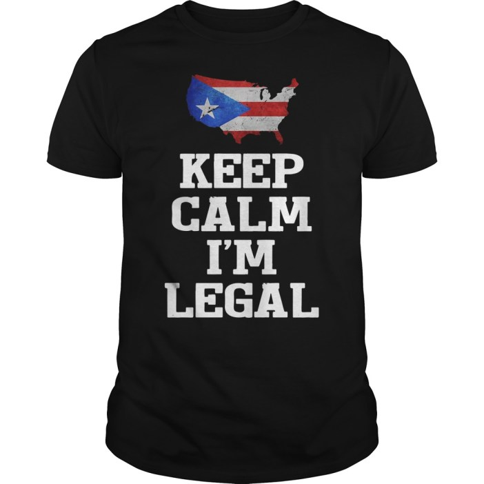 Keep calm I'm Legal Puerto Rico Flag Guys shirt