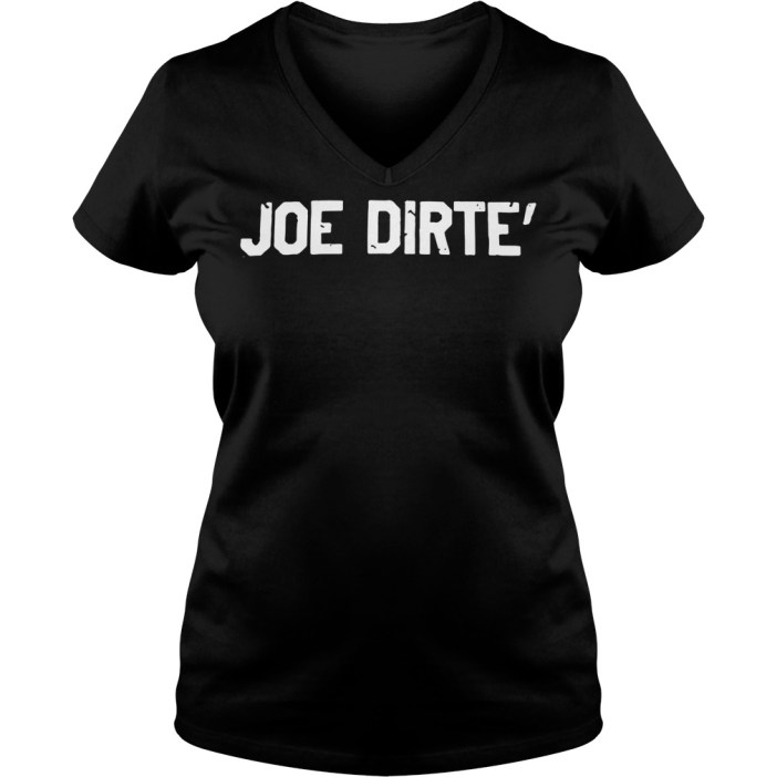 Official Joe dirte' V-neck t-shirt