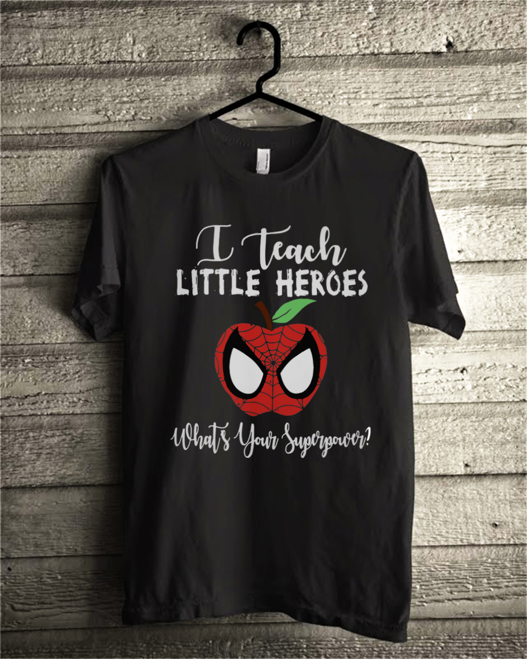 Spiderman I teach little heroes what's your superpower shirt