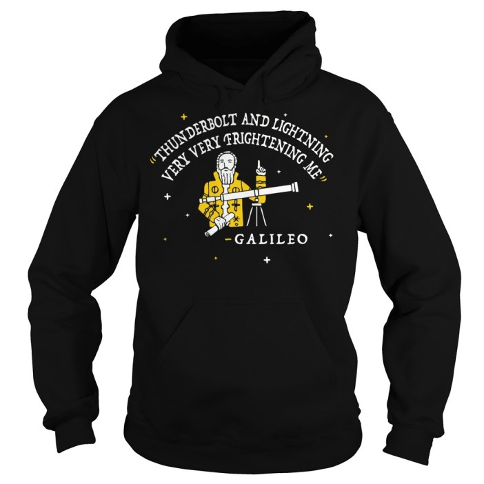 Thunderbolt and lightning very very frightening me galileo Hoodie
