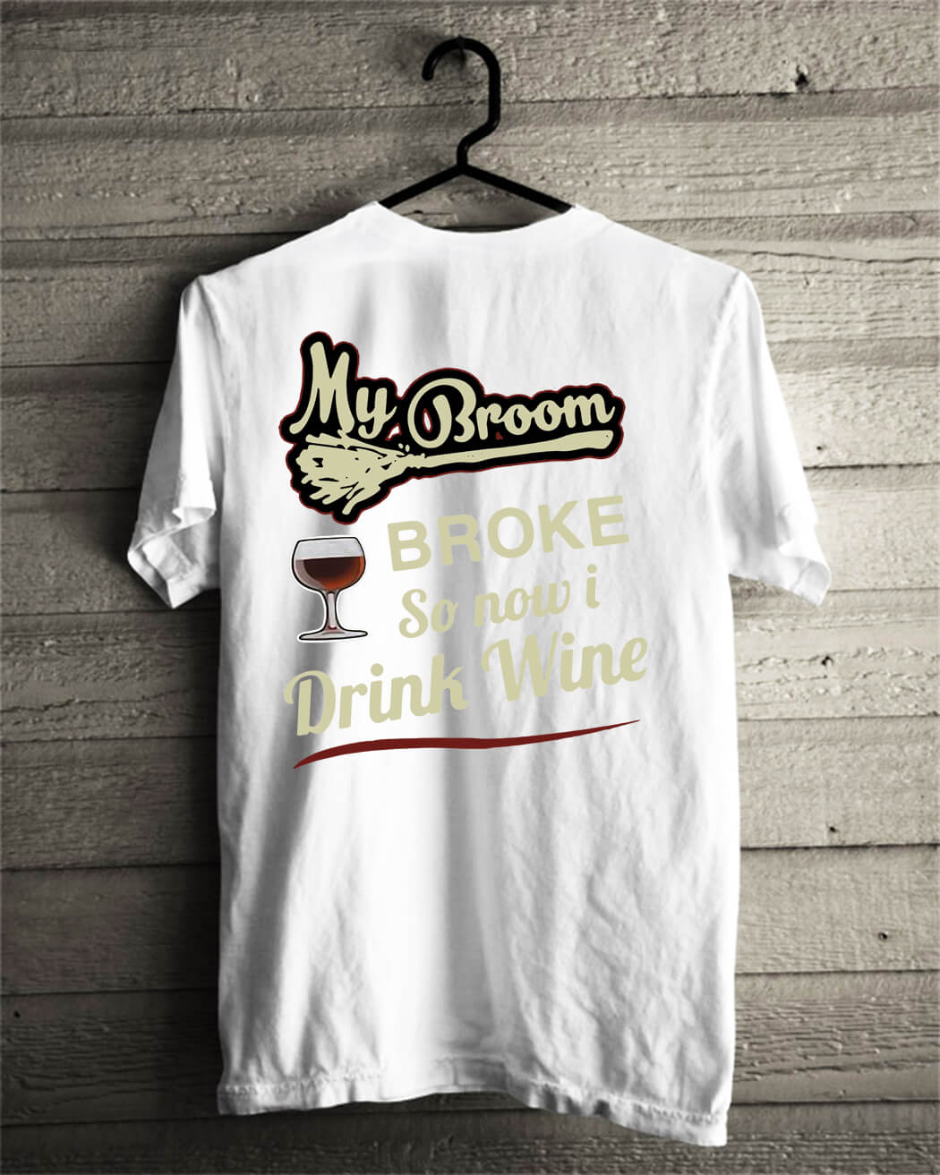 My broom broke so now I drink wine shirt