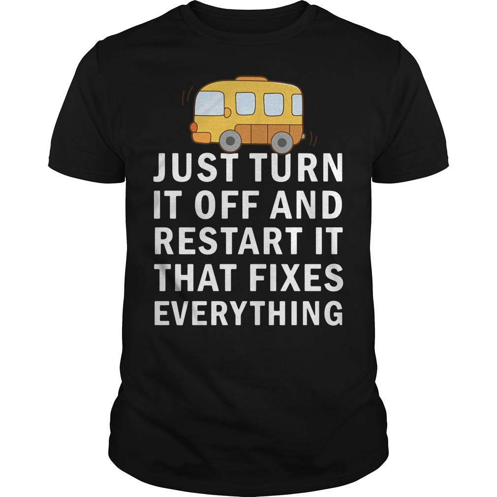 Just turn it off and restart it that fixes everything Guys shirt