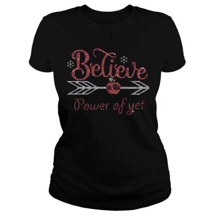 Believe in the power of yet Ladies tee