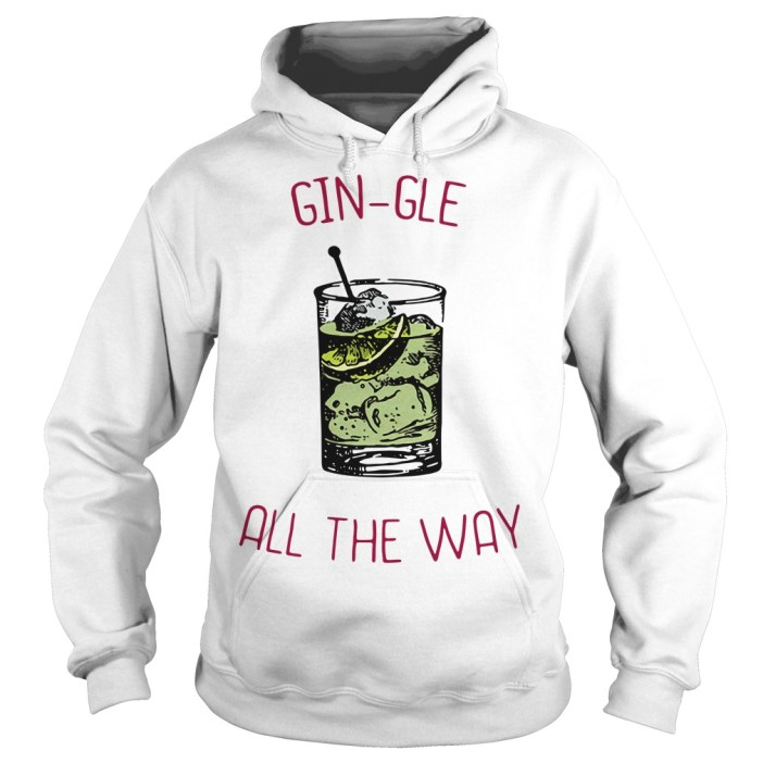 Gin-gle all the ways Hoodie