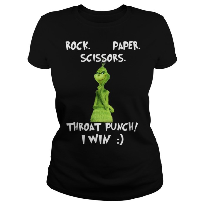 Grinch Rock paper scissors throat punch I win Ladies tee