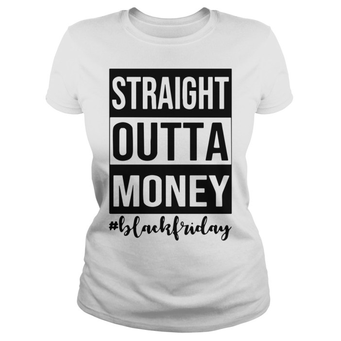 Official Straight outta money black Friday Ladies tee