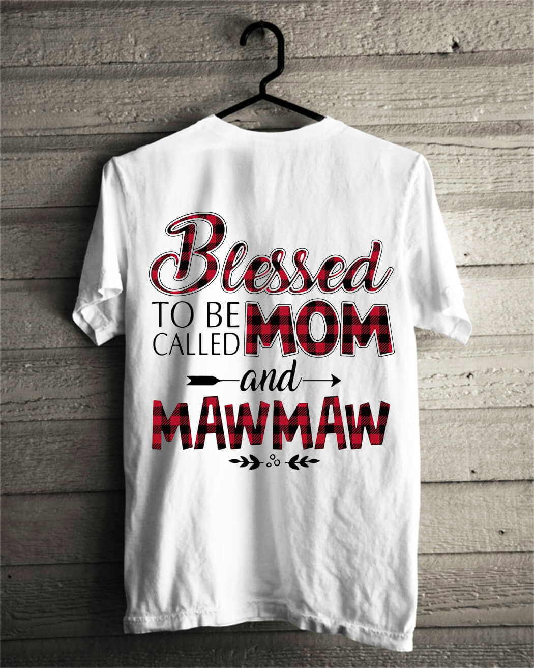 Blessed to be called mom and Maw Maw shirt