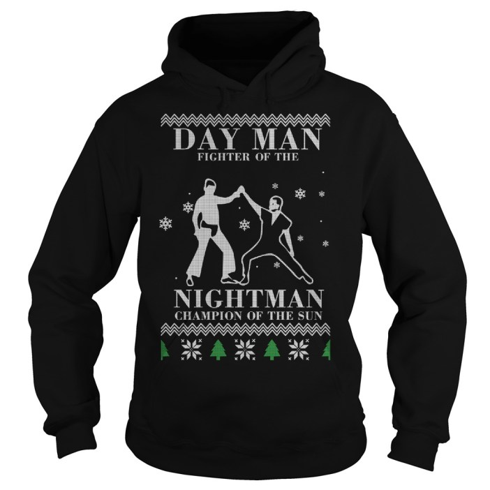 Day man fighter of the nightman champion of the sun christmas Hoodie