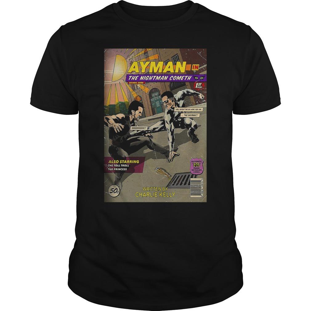 Dayman in the nightman cometh Guys shirt