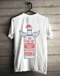 I'm full of holiday spirit it's called vodka Christmas shirt