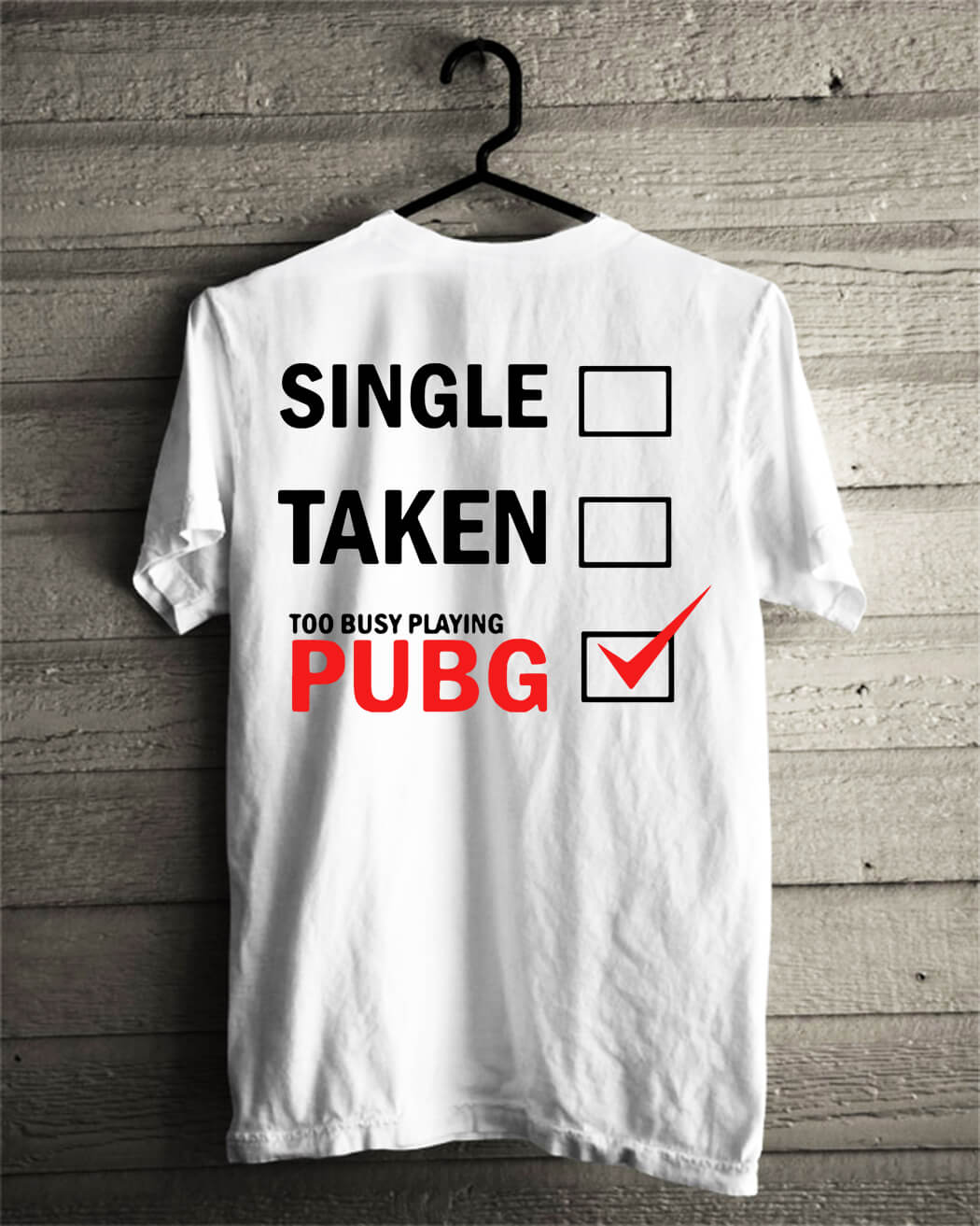 Official Single taken too busy playing PUBG shirt