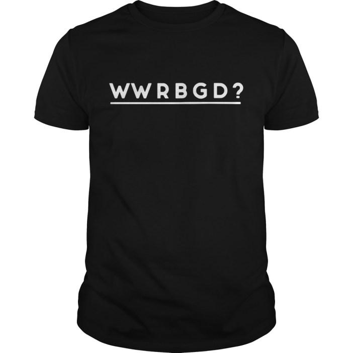 WWRBGD RBG Ruth Bader Ginsburg Feminist Guys shirt