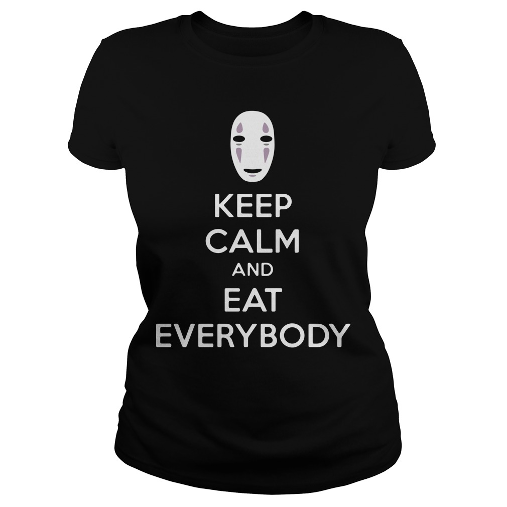 No face keep calm and eat everybody Ladies tee