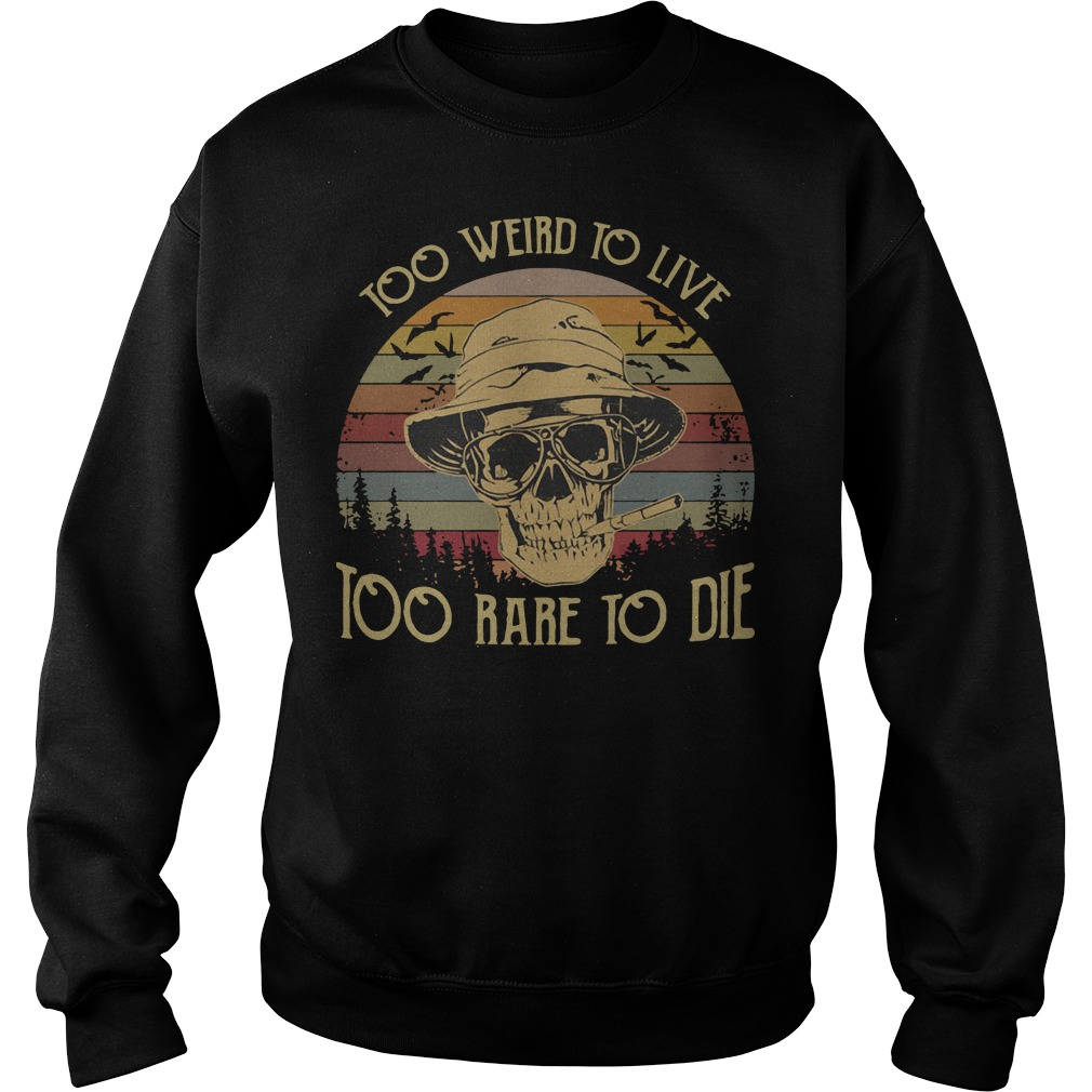 Too weird to live too rare to die skull vintage sweater