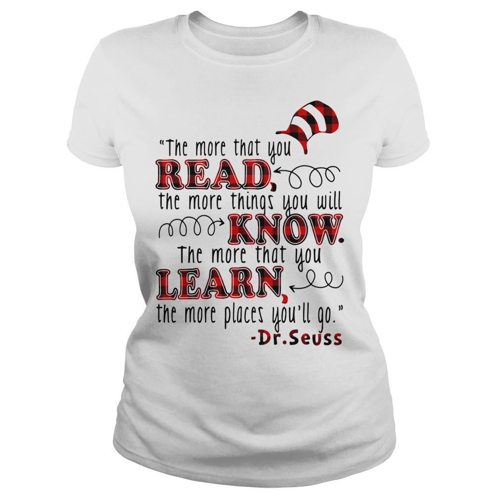 The more that you read the more things you will know Ladies tee