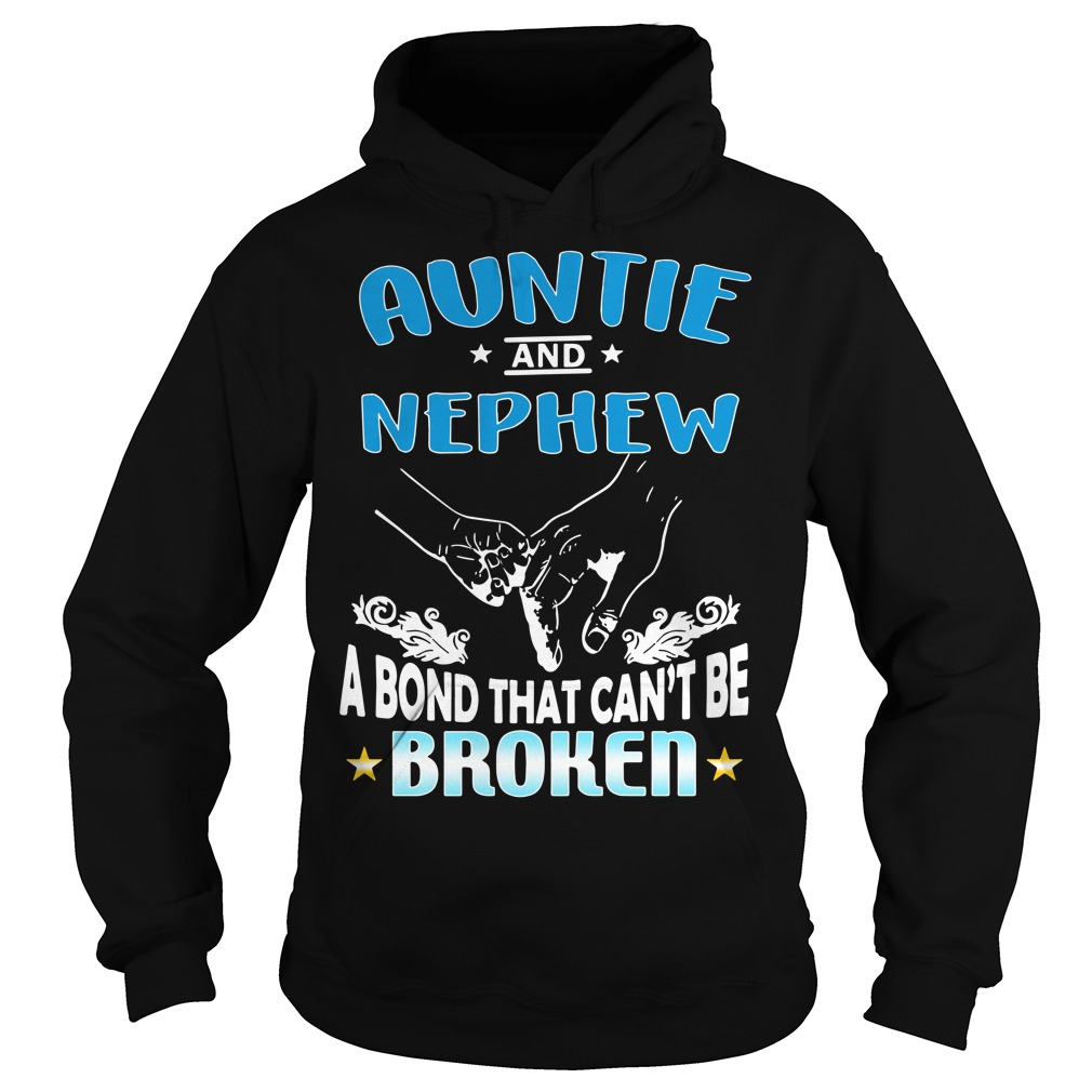 Aunt and Nephew a bond that can't be broken Hoodie