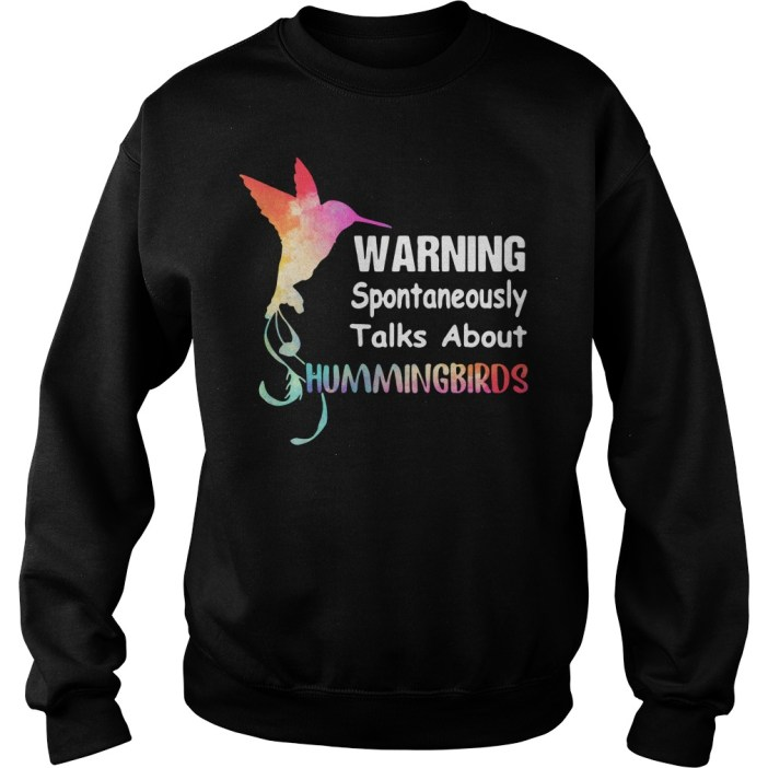 Warning spontaneously talks about hummingbirds Sweater