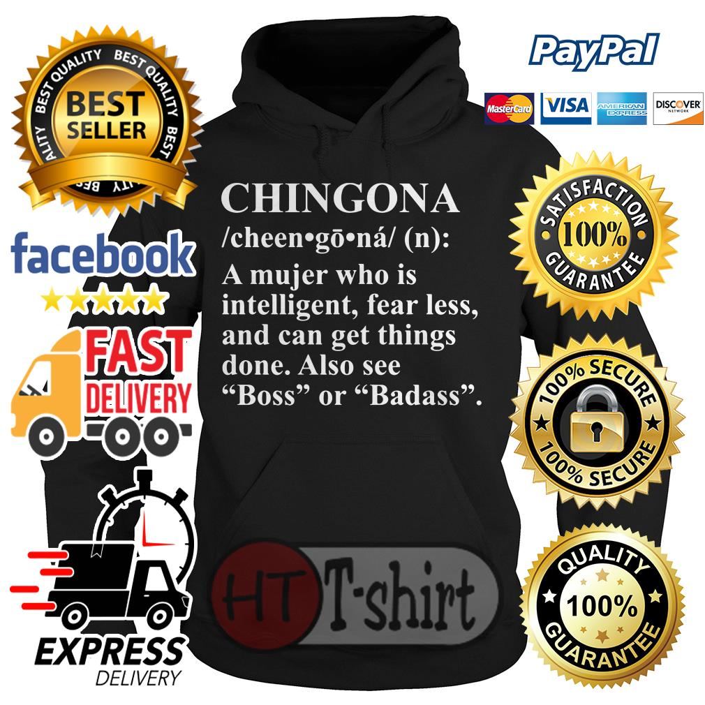 Chingona a mujer who is intelligent fearless and can get things done Hoodie