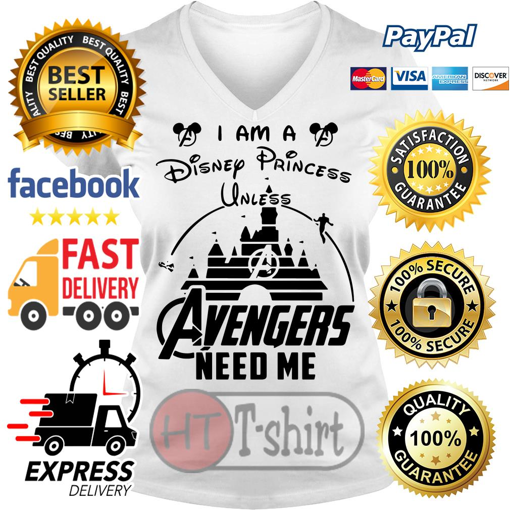 I am a Disney princess unless Avengers need me V-neck t-shirt