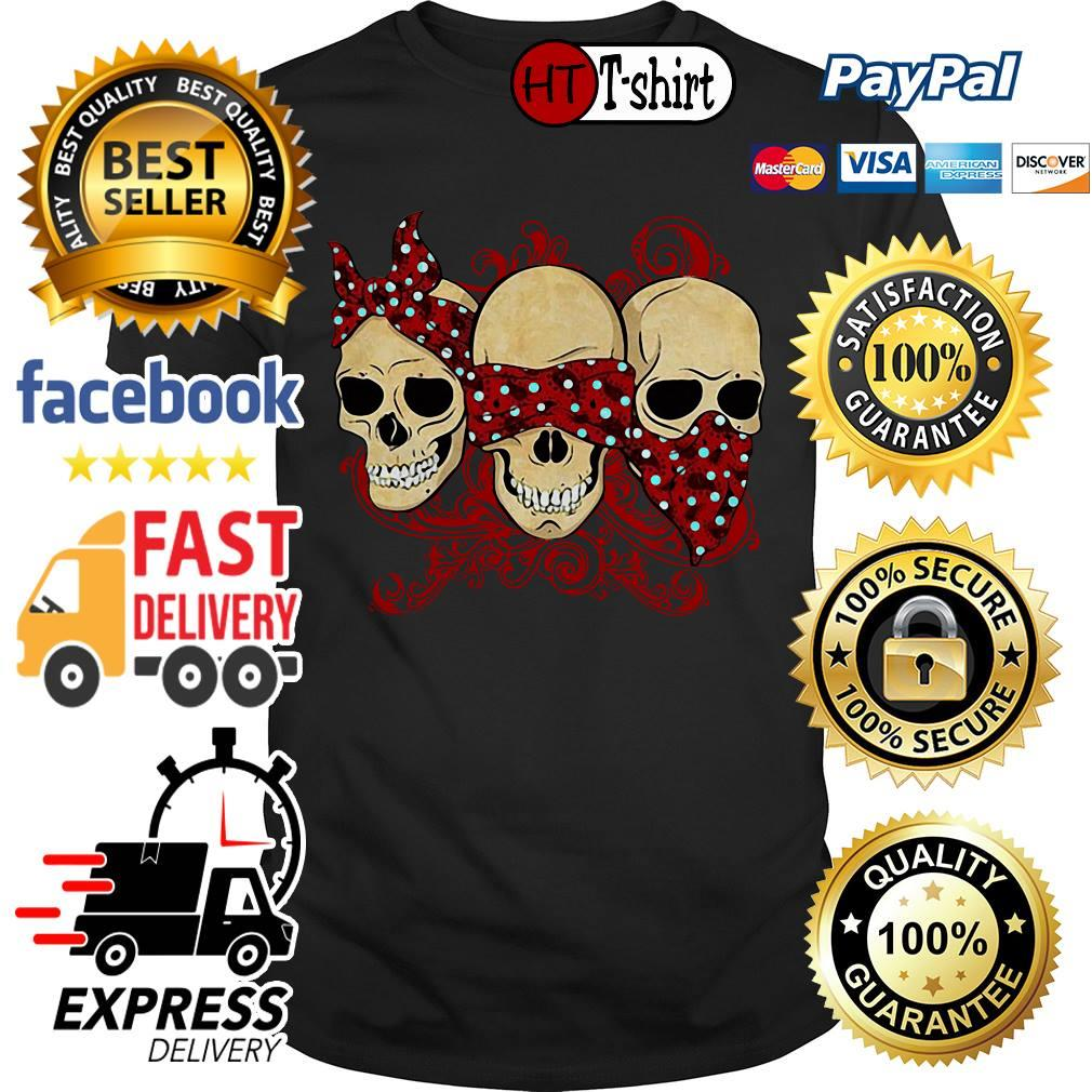Hear See Speak No Evil Skull Heads shirt