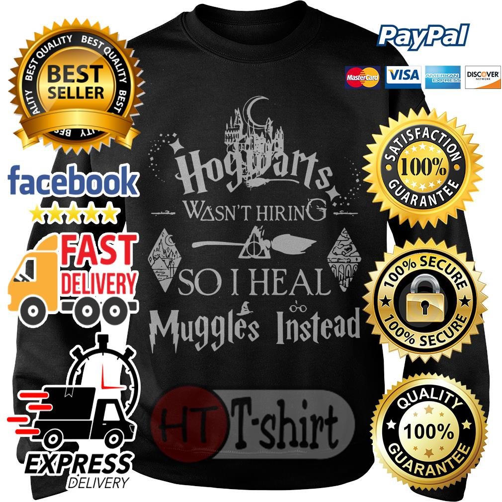 Hogwarts wasn't hiring so I heal muggles instead Sweater
