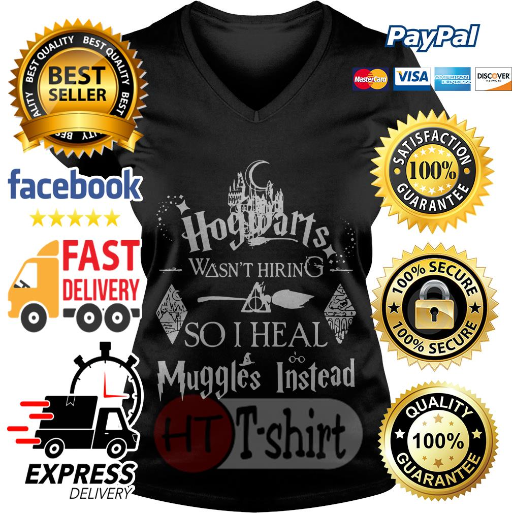 Hogwarts wasn't hiring so I heal muggles instead V-neck t-shirt