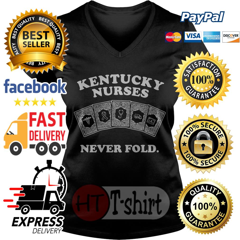 Kentucky nurses never fold V-neck t-shirt