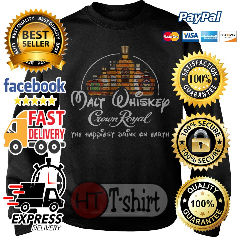 Malt whiskey Crown Royal the happiest drink on earth Sweater