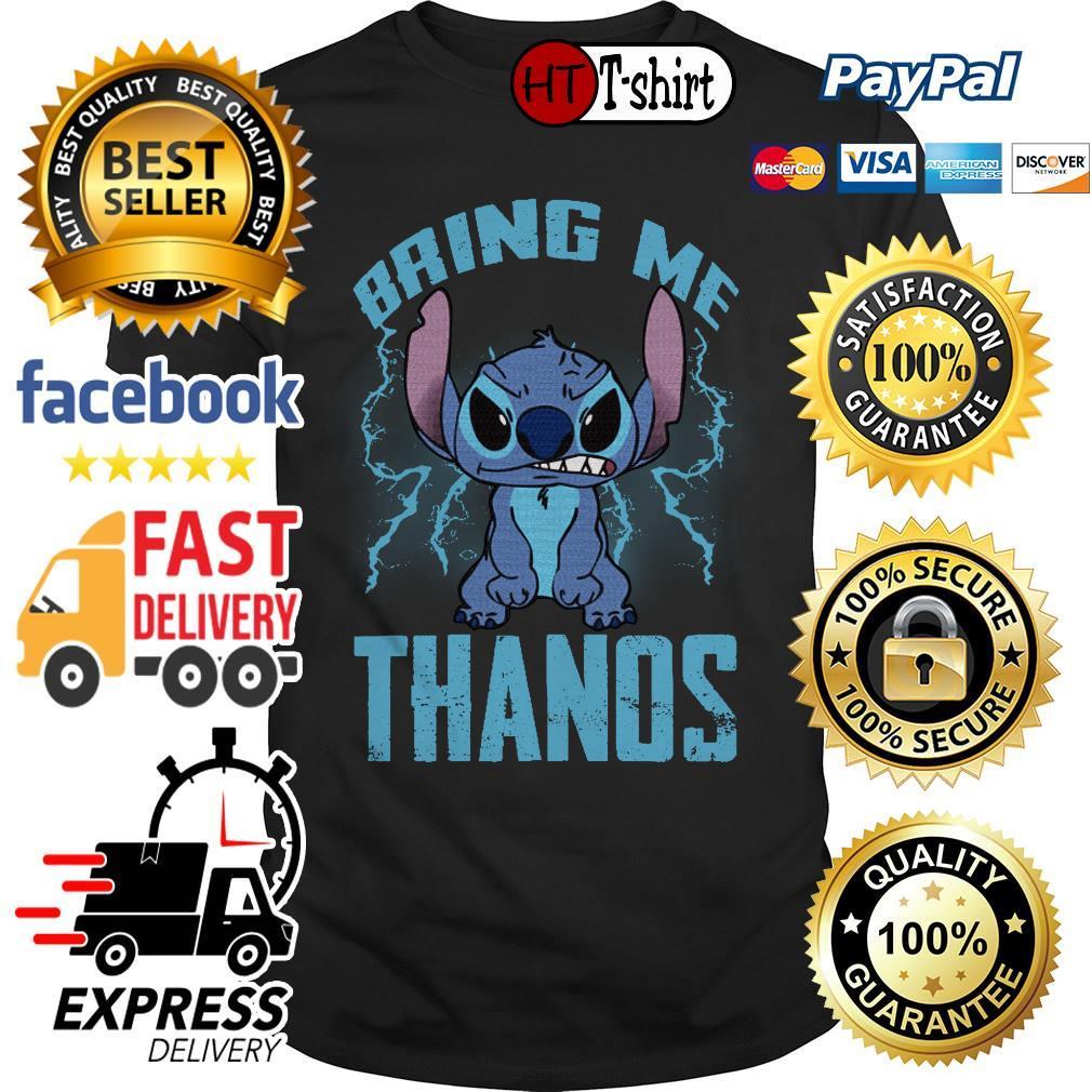 Stitch Bring Me Thanos shirt