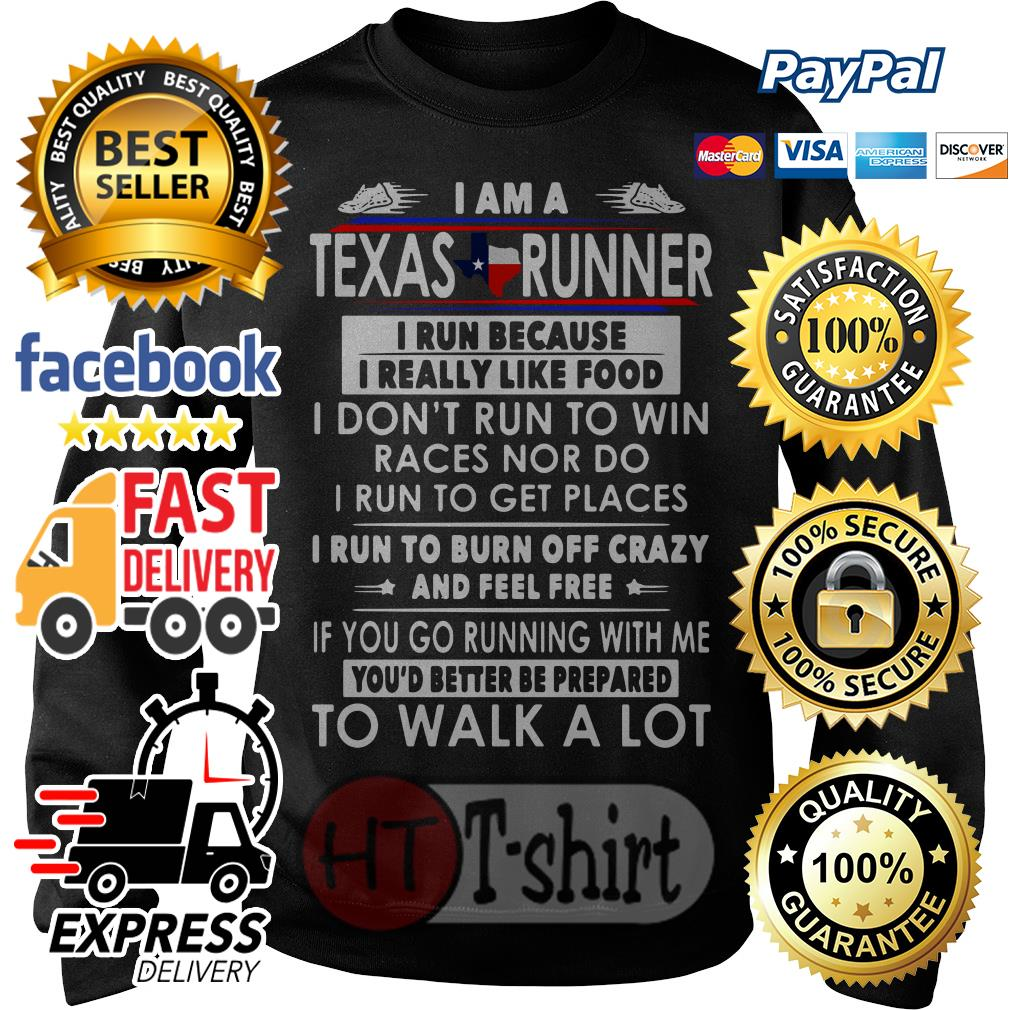 I am a Texas runner I run because I really like food I don't run to win Sweater