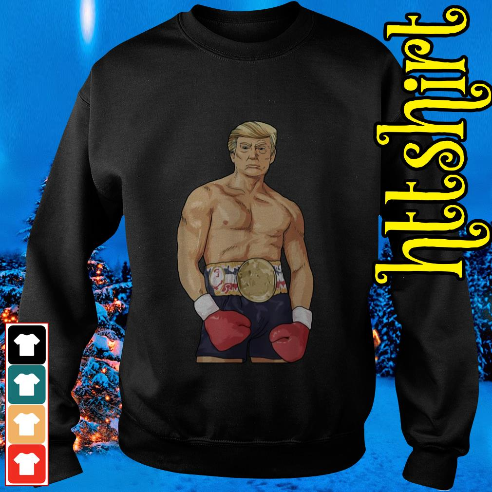 Donald Trump boxing heavyweight Sweater