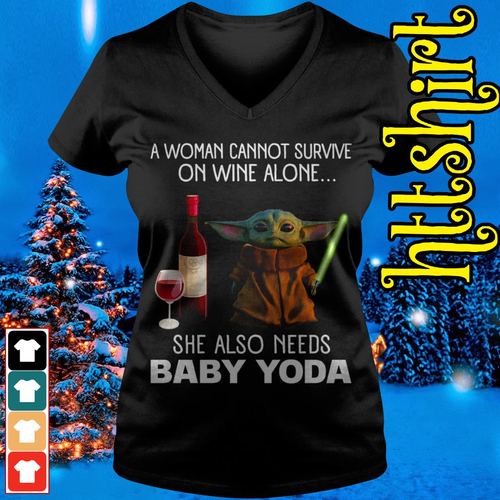 A woman cannot survive on wine alone she also needs baby Yoda V-neck t-shirt