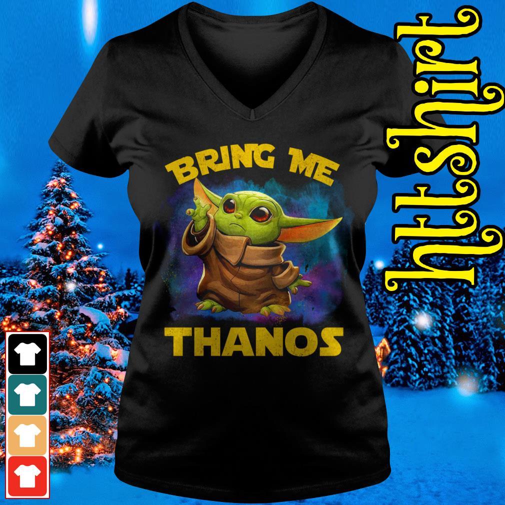 Baby Yoda bring me Thanos V-neck t-shirt