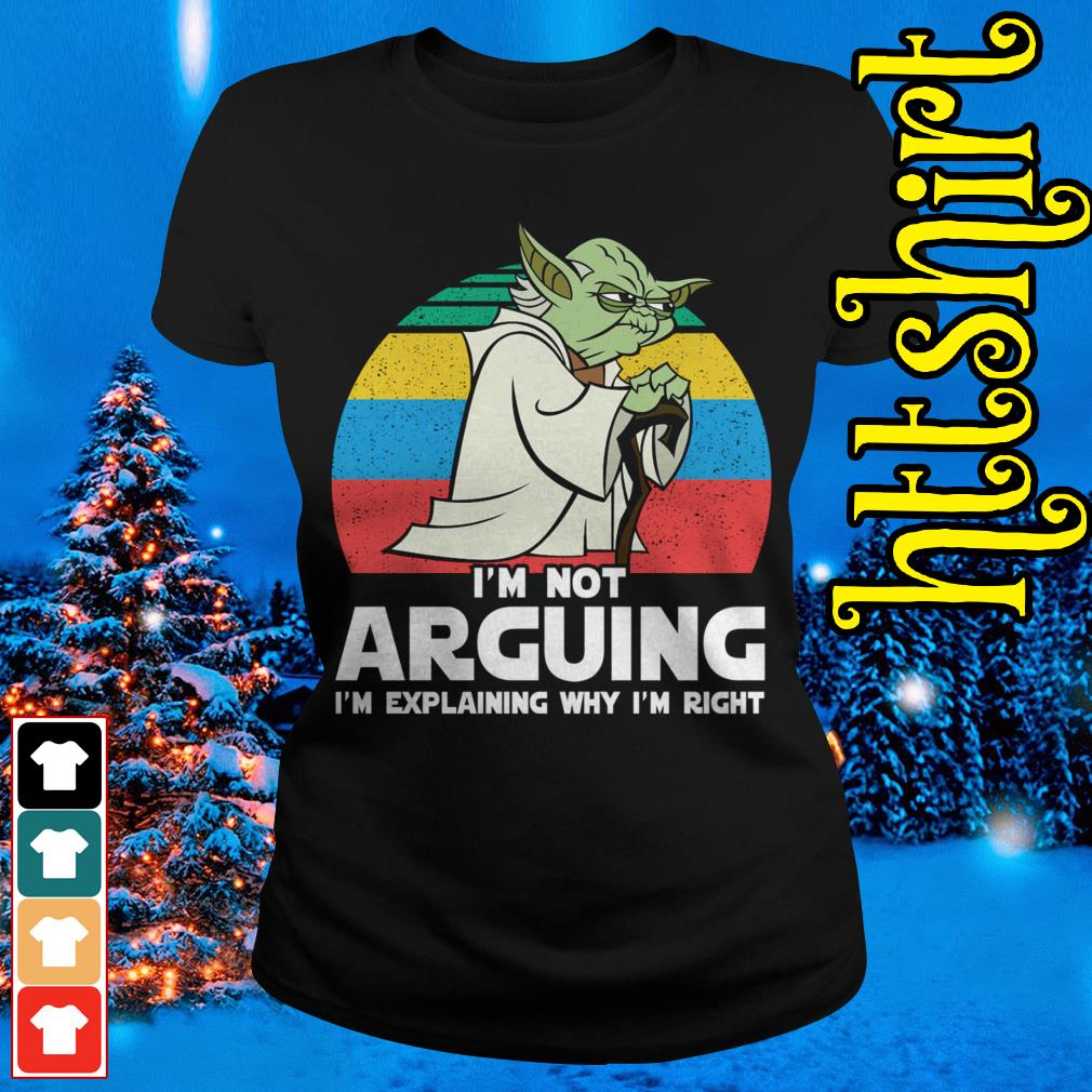 Yoda I'm not arguing I'm explaining why I'm right vintage Ladies tee