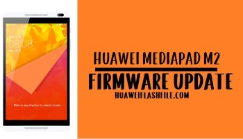 How to Flash Huawei MediaPad M1 Stock Firmware – All Firmwares