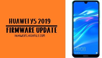 How to Flash Huawei Y5 2019 Stock Firmware – Huawei Firmware
