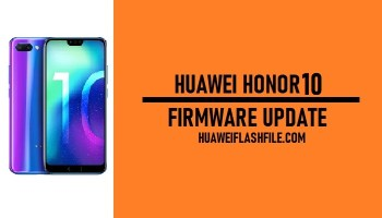 How to Flash Huawei Honor 10 Stock Firmware – All Firmwares