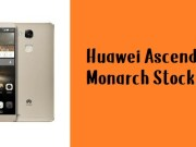 How to Flash Huawei Ascend Mate 7 Monarch Stock Firmware – All Firmwares