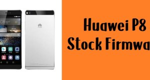 How to Flash Huawei P8 Stock Firmware – All Firmwares