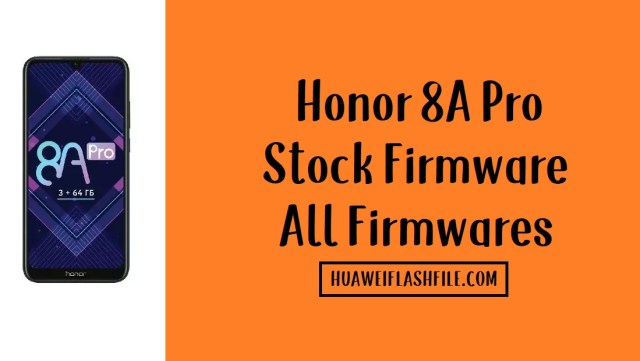 How to Flash Honor 8A Pro Stock Firmware – All Firmwares