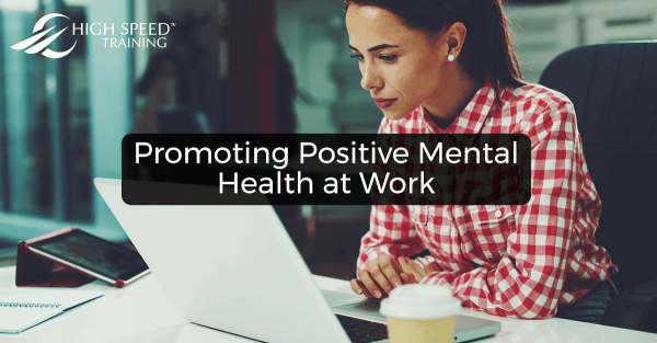 How to Promote Positive Mental Health Wellbeing at Work