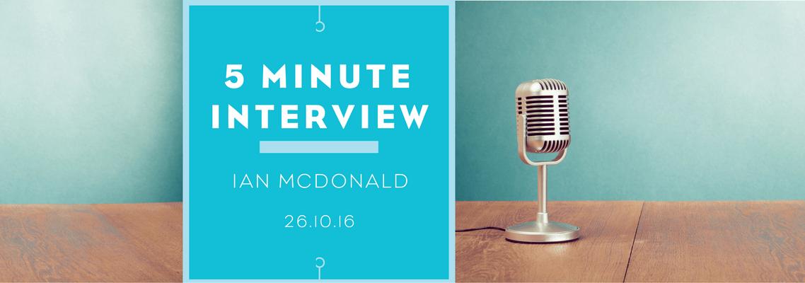 5 minutes with Ian McDonald