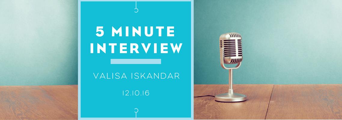 5 minutes with Valisa Iskandar